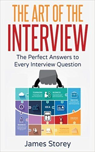 Interview The Art of the Interview The Perfect Answers to Every - resume interview questions