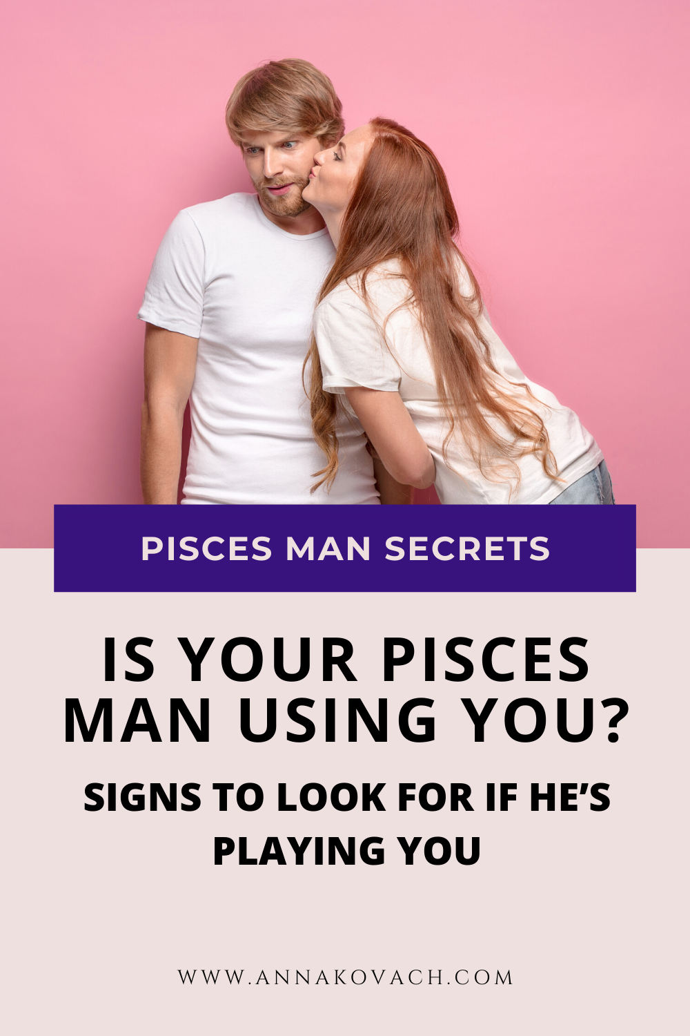 Is Your Pisces Man Using You? Signs to Look for If Hes