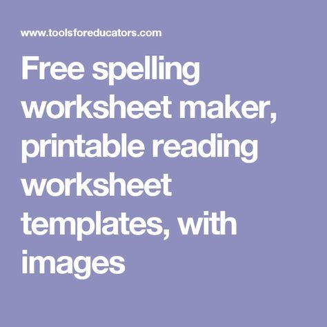 Free spelling worksheet maker, printable reading worksheet ...