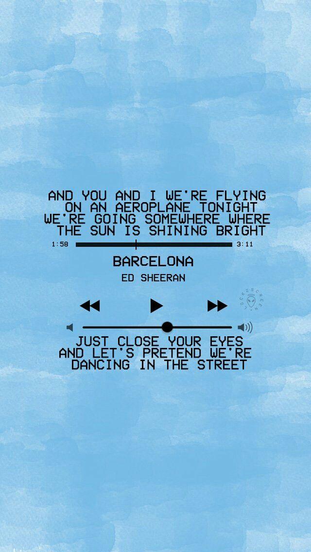 Pin By Chey Harger On Ed Sheeran Ed Sheeran Lyrics Song Quotes Song Lyrics Wallpaper