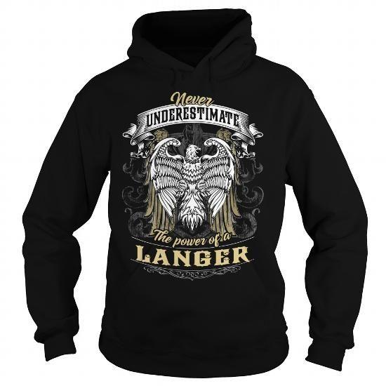 LANGER LANGERBIRTHDAY LANGERYEAR LANGERHOODIE LANGERNAME LANGERHOODIES  TSHIRT FOR YOU