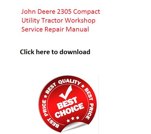 john deere 2305 compact utility tractor workshop service repair rh pinterest com john deere 2305 service manual john deere 2305 manual pdf