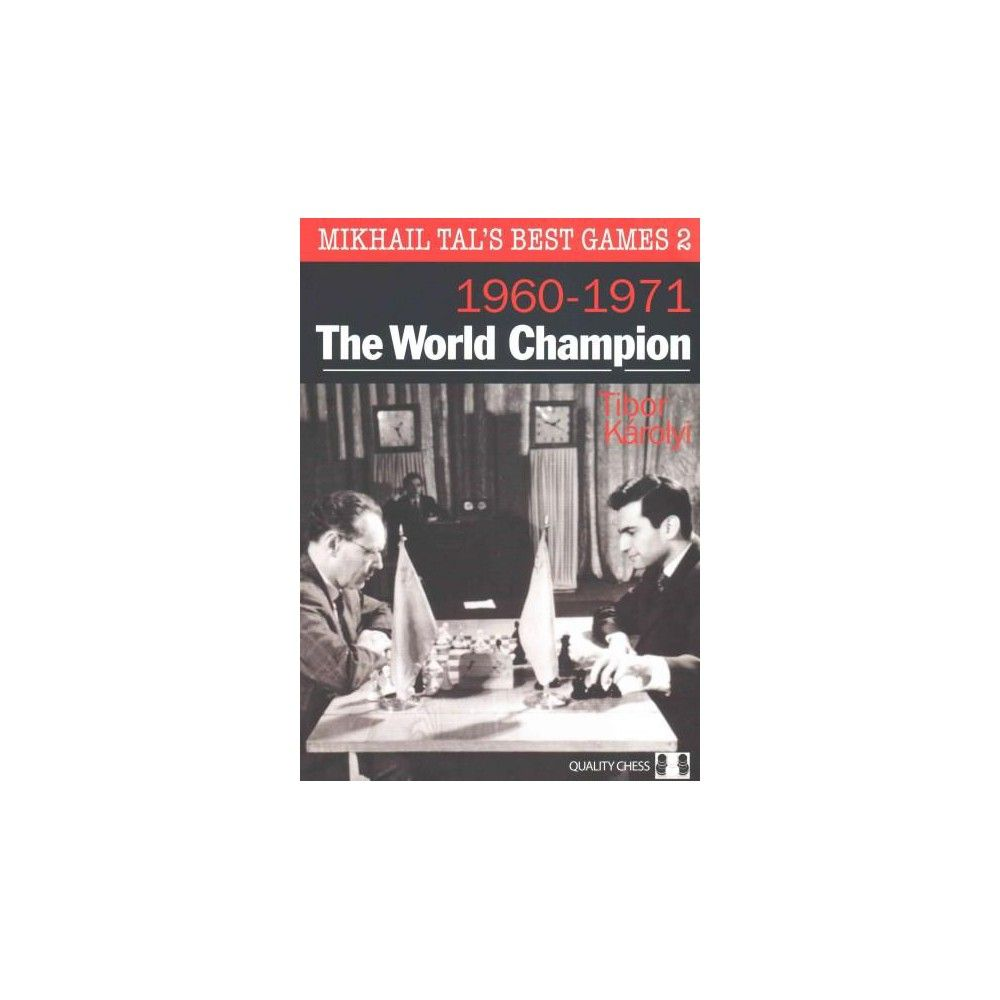 The World Champion ( Mikhail Tal's Best Games) (Paperback)
