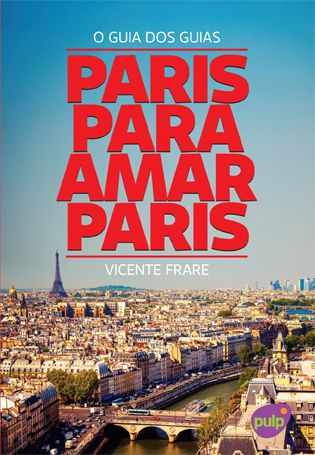 Paris Para Amar Paris - Vicente Frare