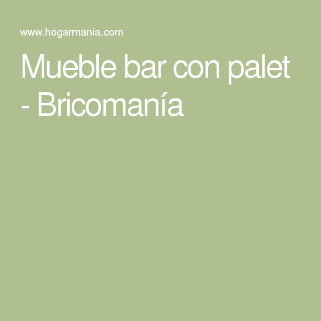 Mueble Bar Con Palet Mueble Bar Bar Y Muebles