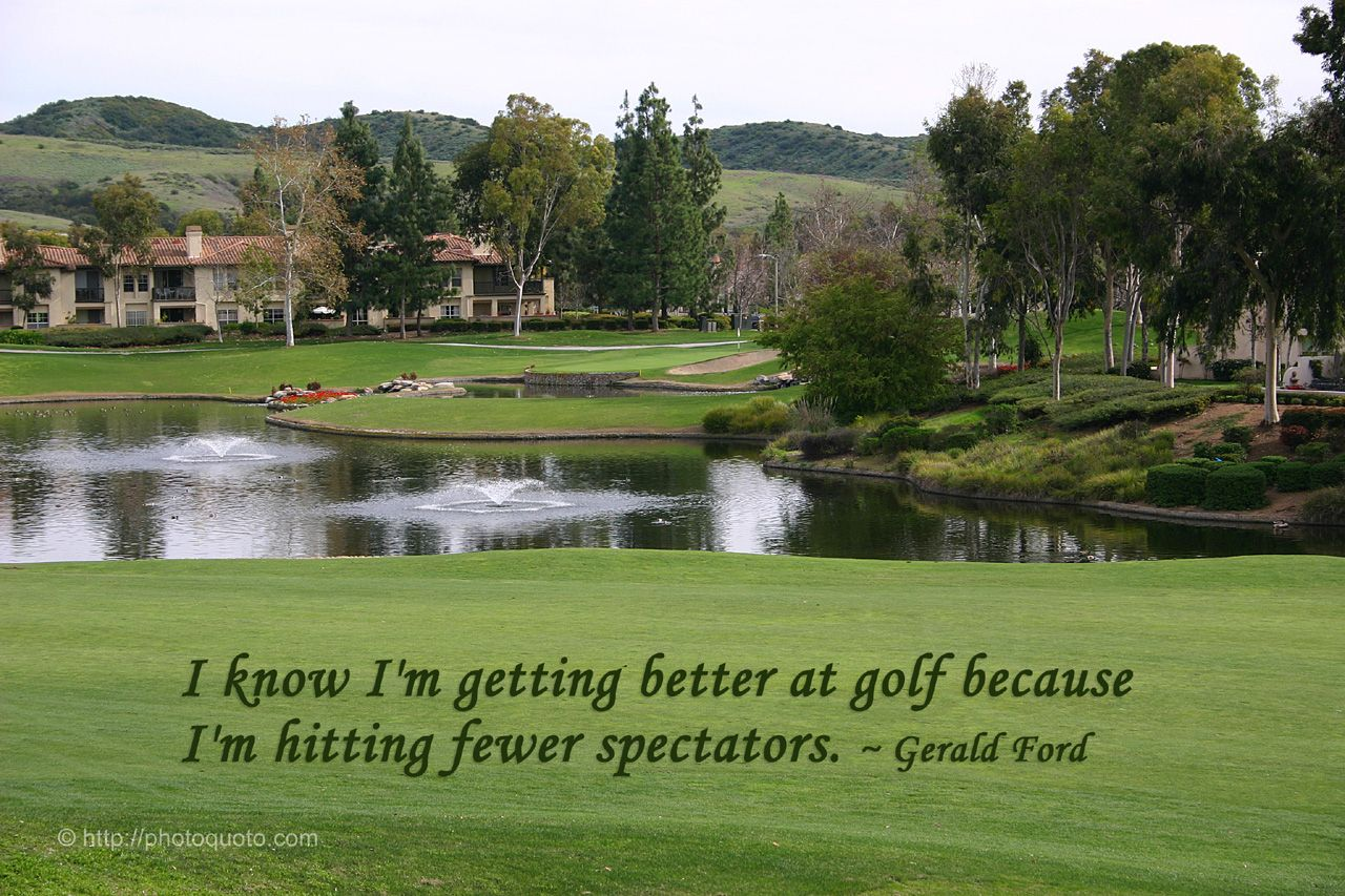 Im almost there golf courses golf quotes best golf