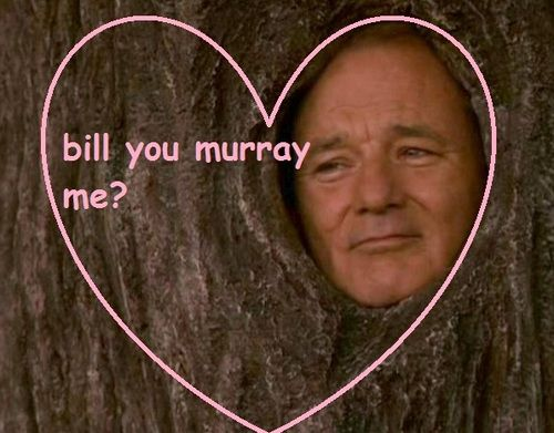 Bill Murray valentine.