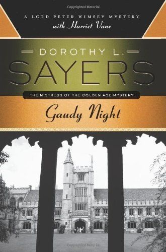 Gaudy Night: A Lord Peter Wimsey Mystery with Harriet Vane by Dorothy L. Sayers