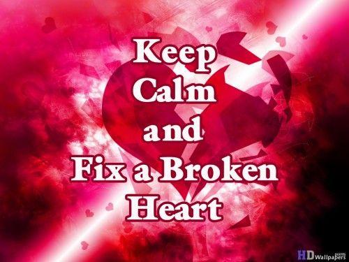 Keep Calm And Fix A Broken Heart