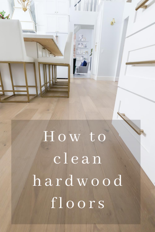 How To Clean Hardwood Floors In 2020 Flooring