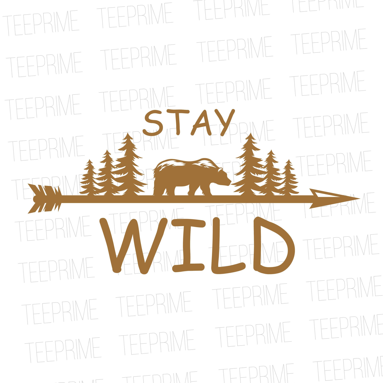 Stay Wild SVG File Stay wild, Svg file, Custom design