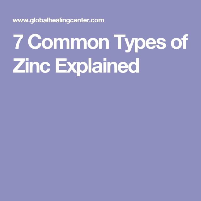 7 Common Types of Zinc Explained