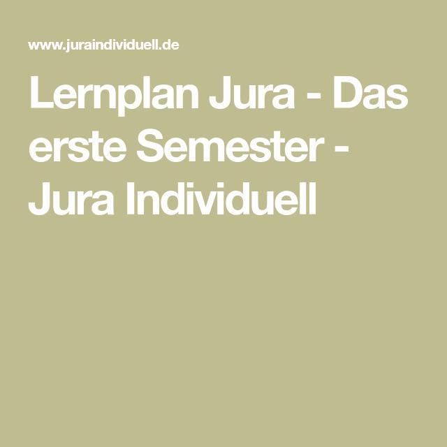 Lernplan Jura Das Erste Semester Jura Individuell In 2020 Jura Studieren Lernplan Lernen