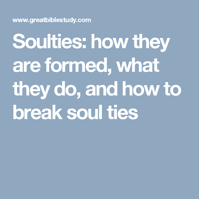 Soulties: how they are formed, what they do, and how to