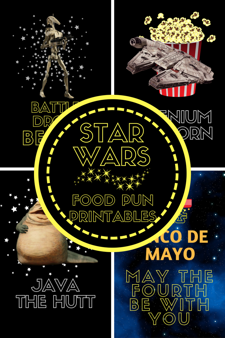 Star Wars Food Puns Printables From The Most Recent Cinco De Mayo At Keyhole Which We Turned I Cinco De Mayo Decorations Cinco De Mayo Star Wars Theme Party