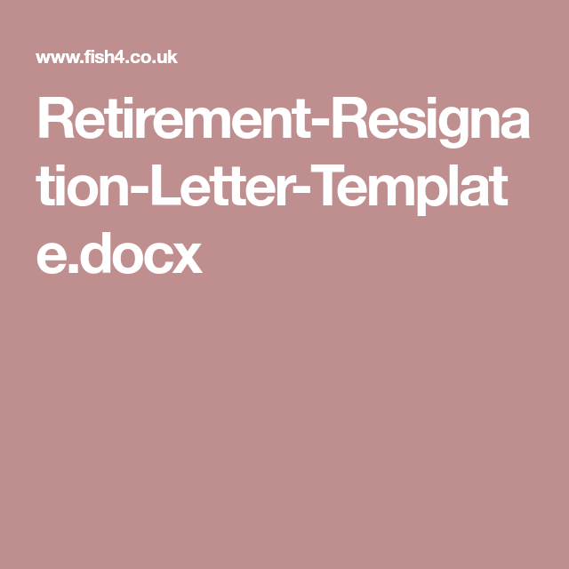 RetirementResignationLetterTemplateDocx  Letter Sample
