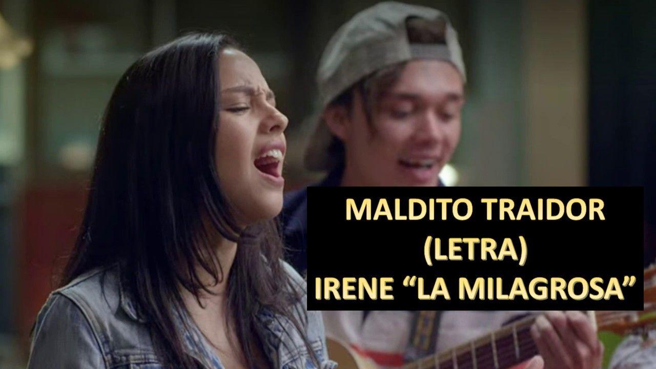 Maldito Traidor Irene La Milagrosa Ana María Estupiñán Amar Y Vivir Traidor Canciones Irene