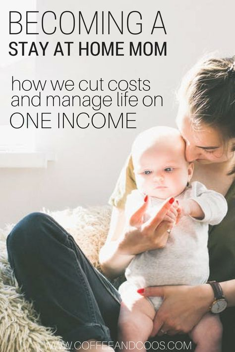 How you Can Afford to Live off One Income and be a Stay at Home Mom ...