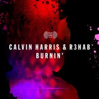 Calvin Harris & R3hab - Burnin' by Calvin Harris on SoundCloud