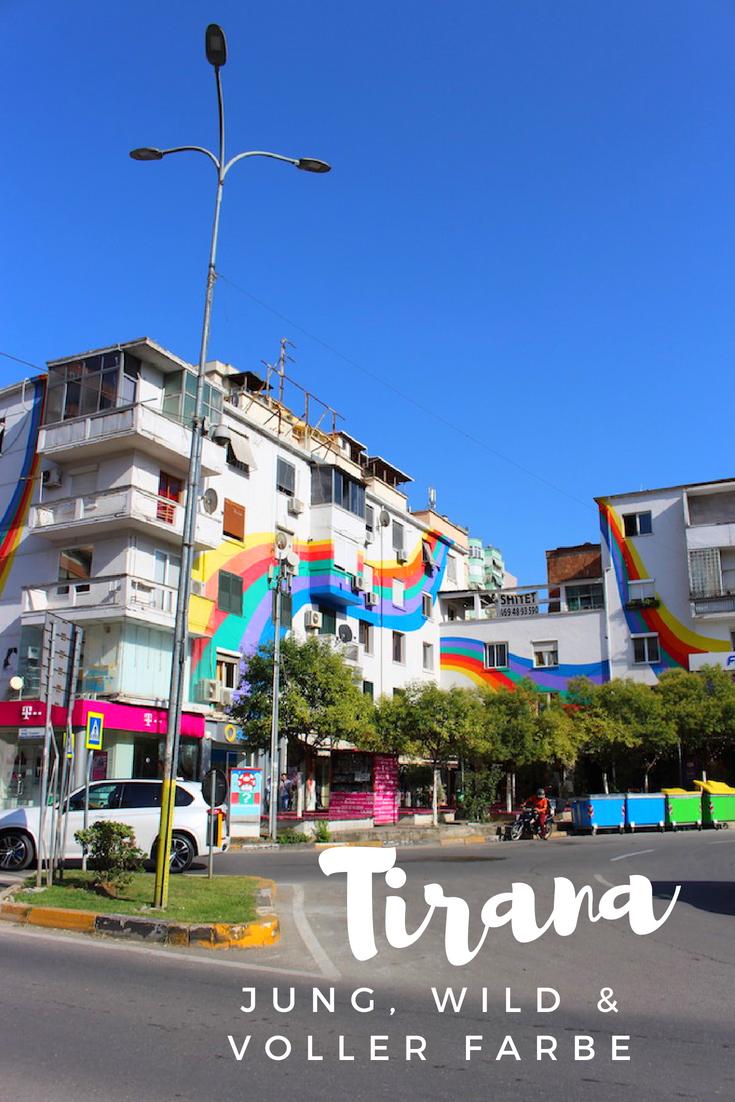 Tirana Jung Wild Und Voller Farbe Albanien Albanien Urlaub Tirana Albanien