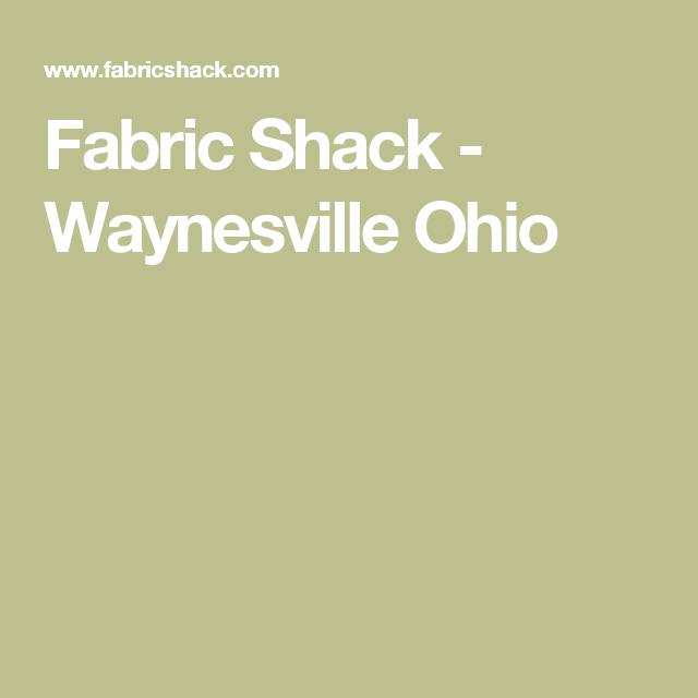 Fabric Shack - Waynesville Ohio | Quilting...Online Fabric Stores ... : fabric shack quilt shop - Adamdwight.com