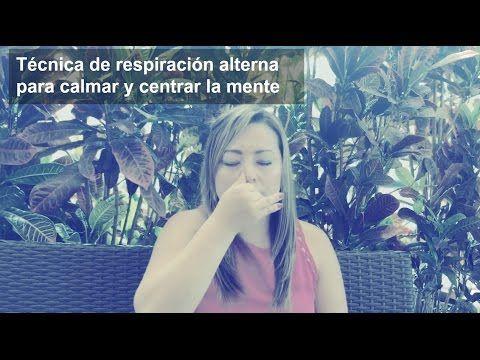 CONOCE LA TECNICA DE RESPIRACION ALTERNA PARA CALMAR Y CENTRAR LA MENTE - YouTube