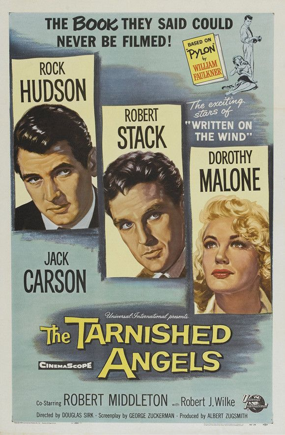 Tarnished Angels (1957) Story of a friendship between an eccentric journalist and a daredevil barnstorming pilot. Starring : Rock Hudson, Robert Stack, Dorothy Malone Director : Douglas Sirk Running t