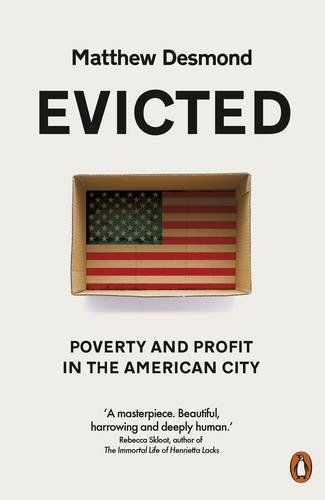 Evicted: Poverty and Profit in the American City by Matth... https://www.amazon.co.uk/dp/0141983310/ref=cm_sw_r_pi_dp_x_edWPyb96T5MZM
