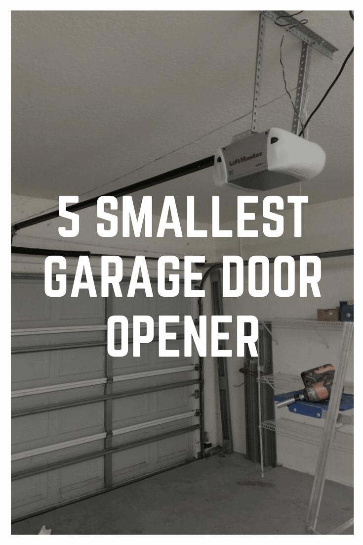 5 Smallest Garage Door Opener To Buy Small Garage Door And Garage