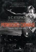 CCL - Cinema, Café e Livros: Perigoso Demais - S. C. Stephens