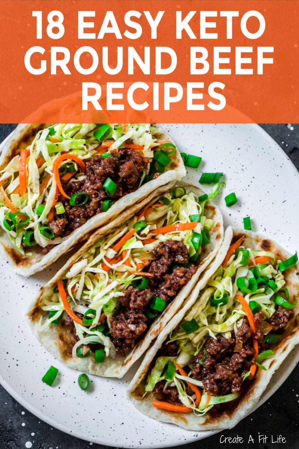 Easy Keto Ground Beef Recipes Create A Fit Life In 2020 Ground Beef Recipes Beef Recipes Keto Diet Meal Plan