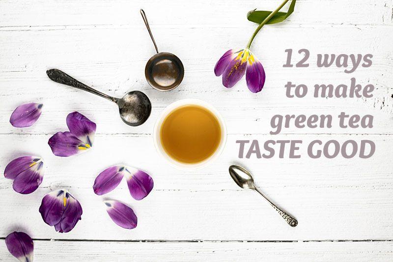 Photo of How to Make Green Tea Taste Good