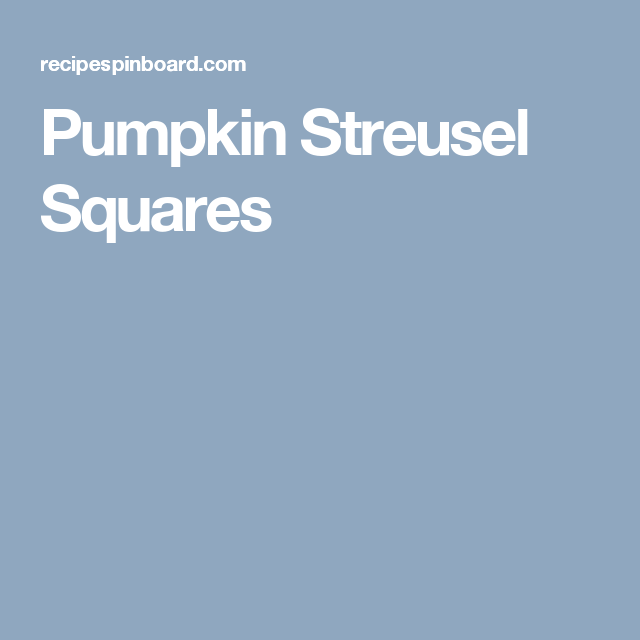 Pumpkin Streusel Squares
