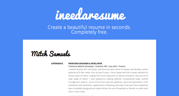 ineedaresume is a completely free tool to create a beautiful resume