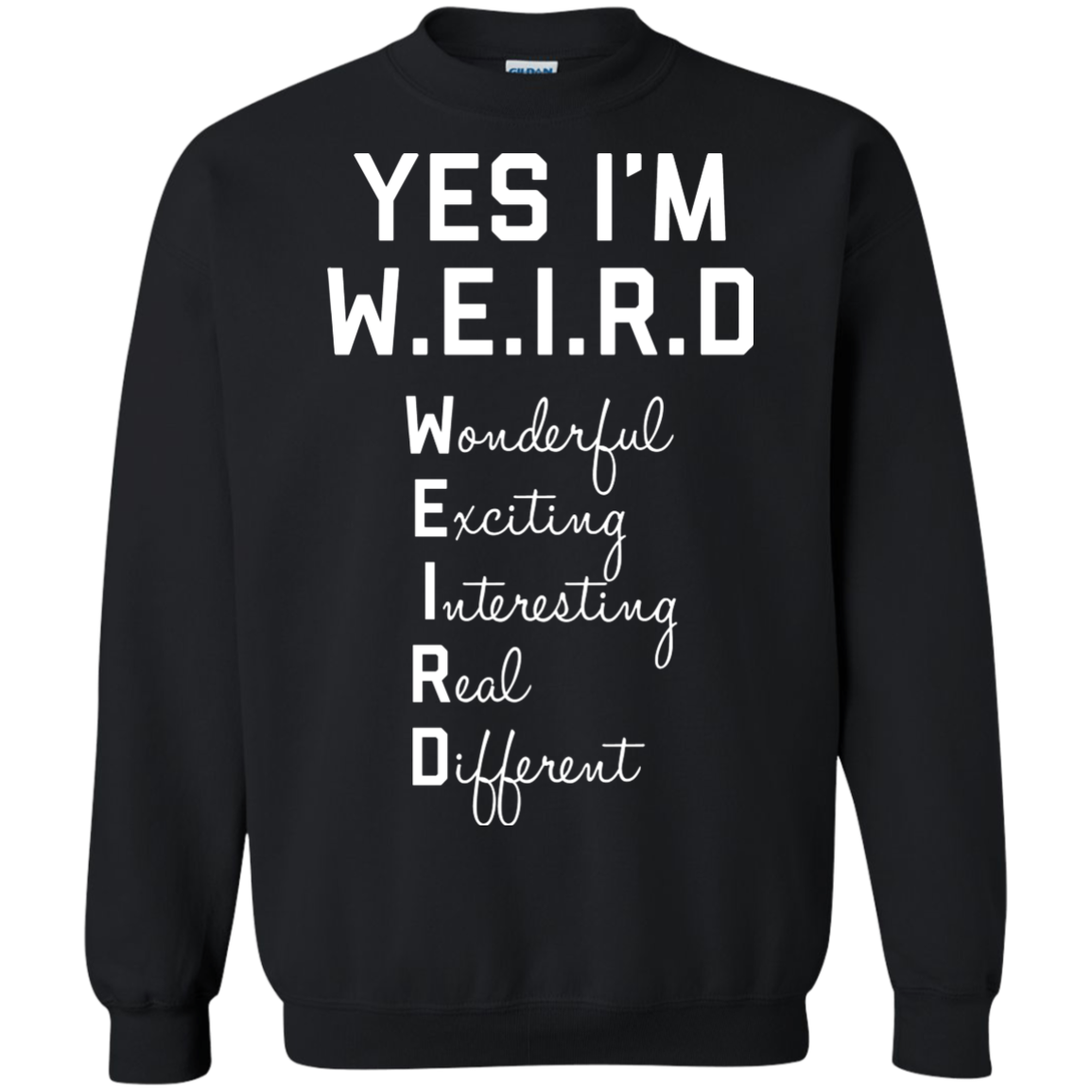 f08c39de4 Yes I'm W.E.I.R.D. - T-shirts, Hoodies & Sweatshirts available - Funny  Weird Shirts