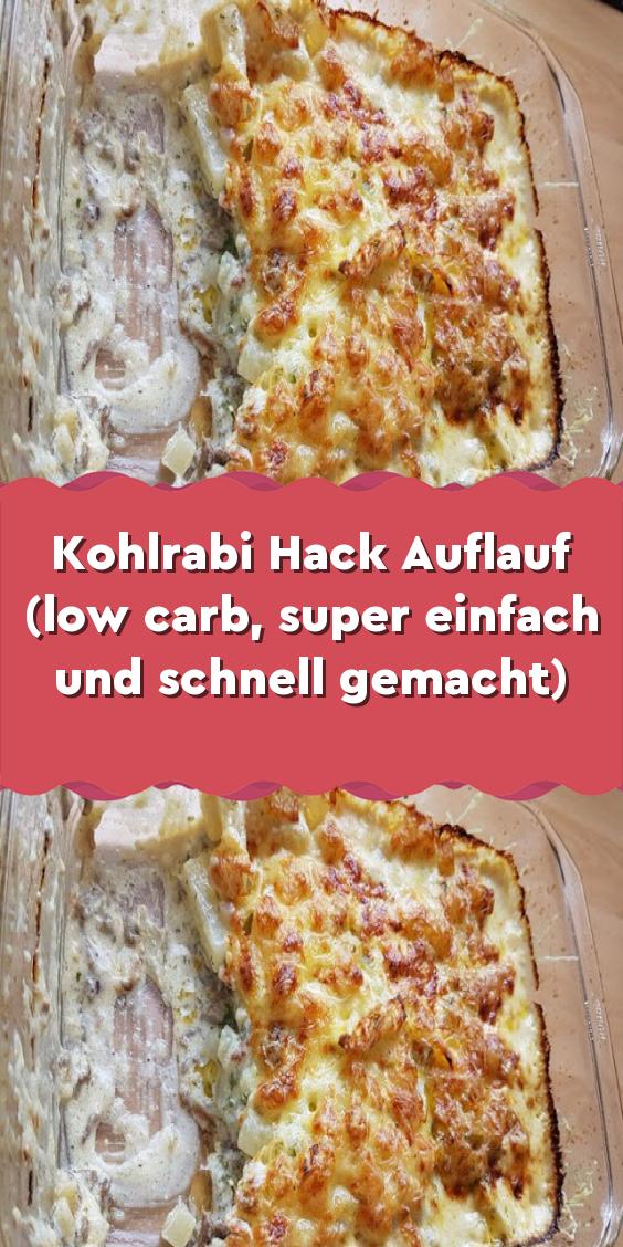 Kohlrabi Hack Auflauf Low Carb Super Einfach Und Schnell Gemacht In 2020 Eat Foodie Food