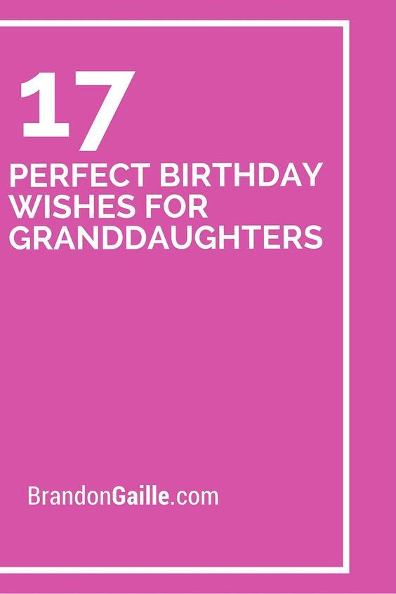 17 Perfect Birthday Wishes For Granddaughters Birthday Card Messages Birthday Verses Verses For Cards