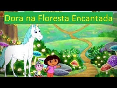 Dora Aventureira Em Portugues Em A Floresta Encantada Youtube