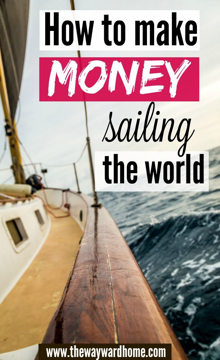 How to make money while sailing around the world Living