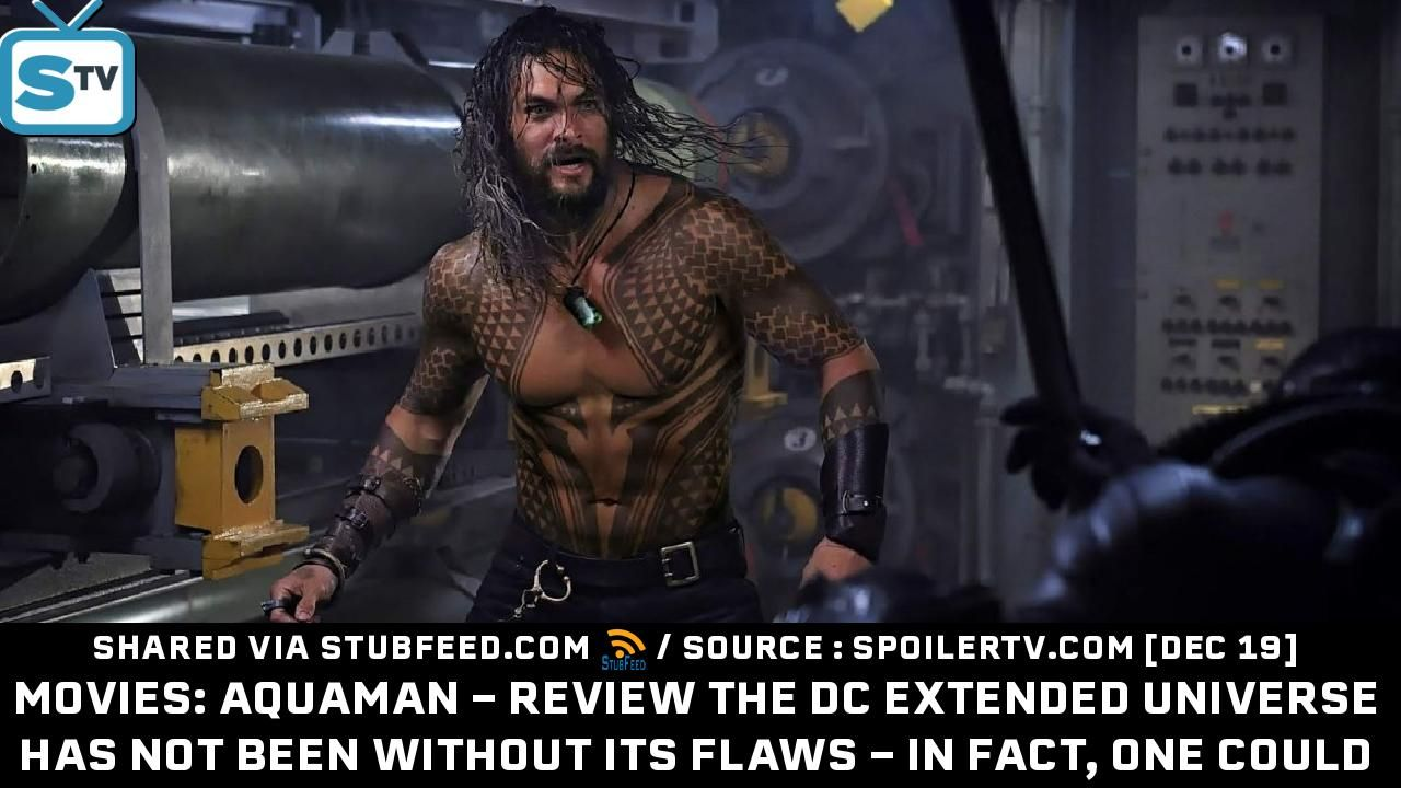 Movies Aquaman Review The Dc Extended U Publication From