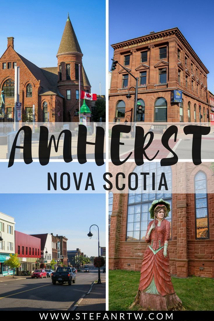 The Best Things to Do in Amherst, Nova Scotia A Visitors