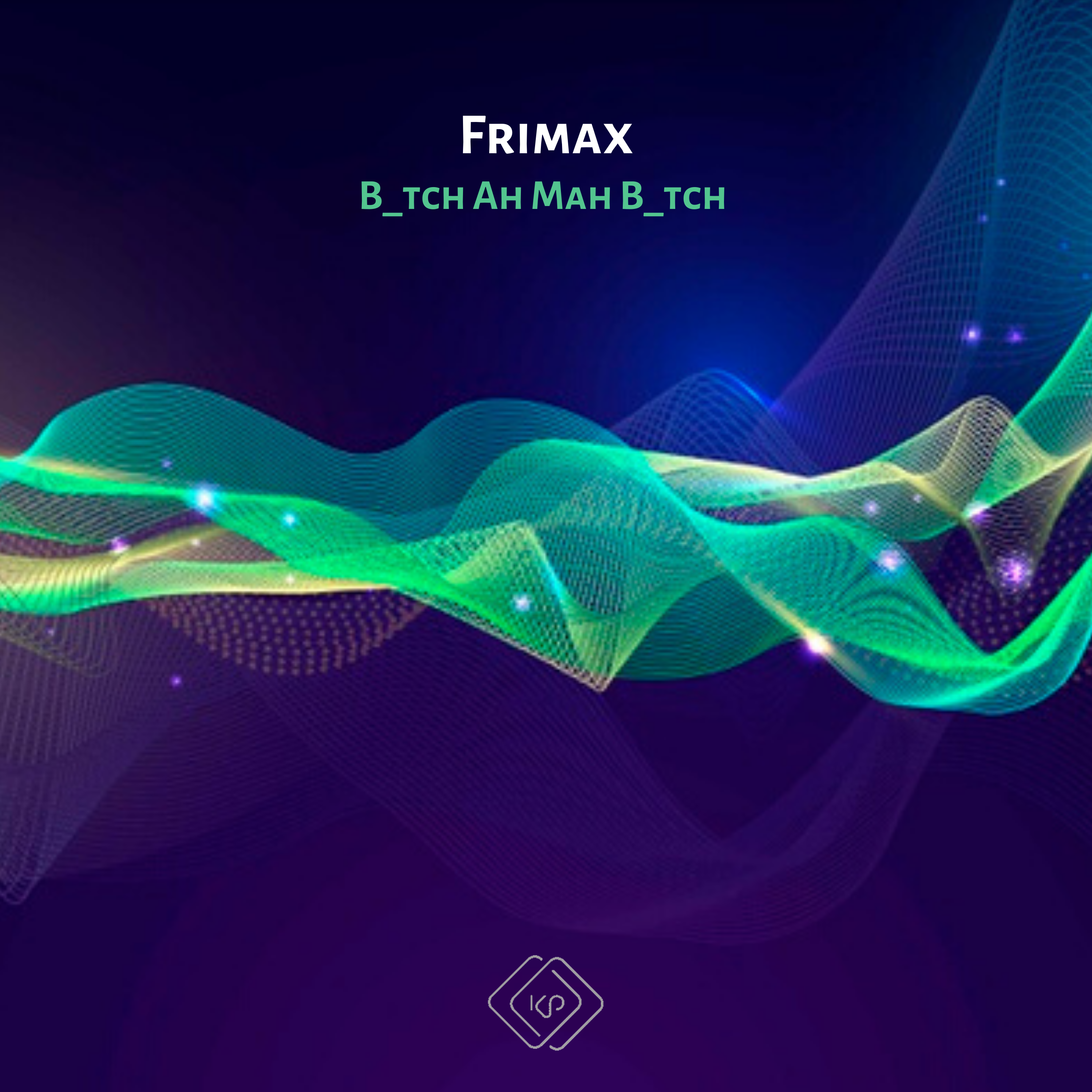 Frimax come with the new single 'B_tch Ah Mah B_tch' end of the 2020, 2020
