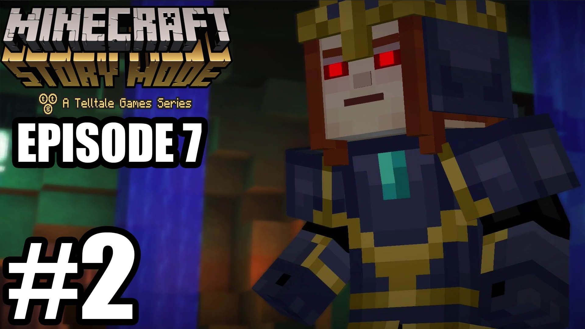 Minecraft Story Mode Episode 7 Gameplay Walkthrough Part 2 No