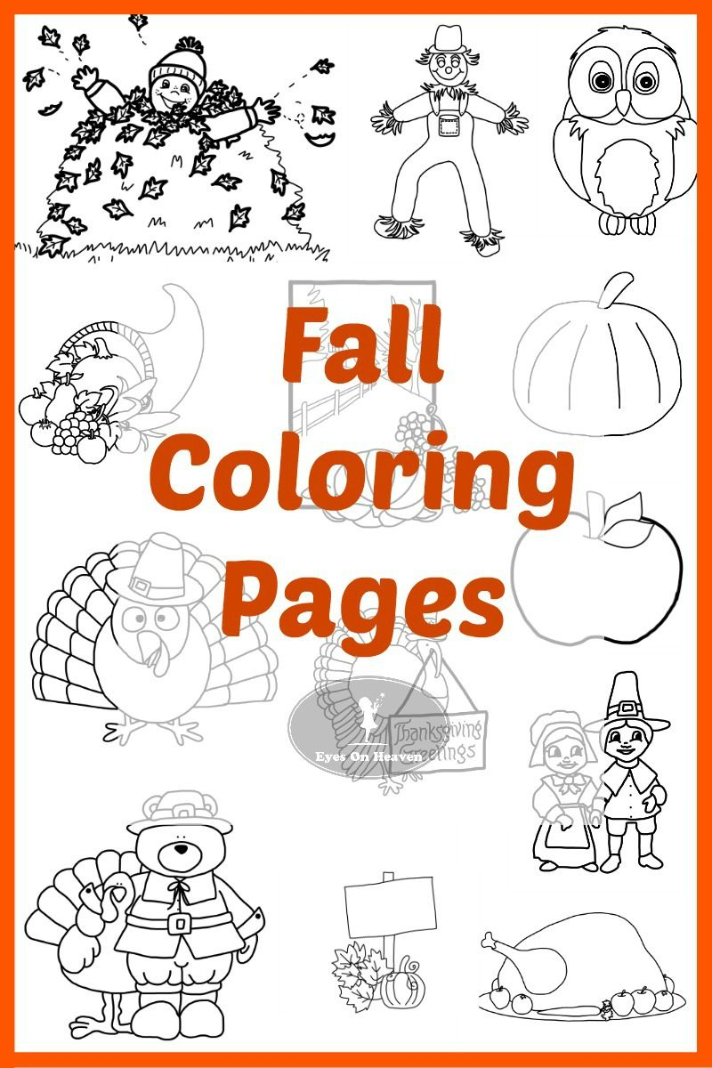 Happy Fall Coloring Pages Eyes On Heaven Fall Coloring Pages Fall Kids Fall Coloring Sheets