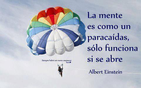 Resultado de imagen de la mente es un paracaidas solo funciona si se abre