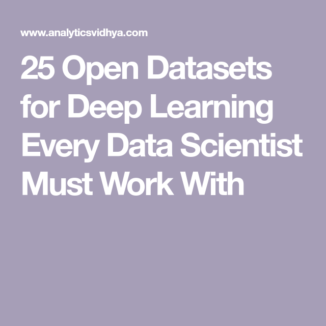 25 Open Datasets for Deep Learning Every Data Scientist Must