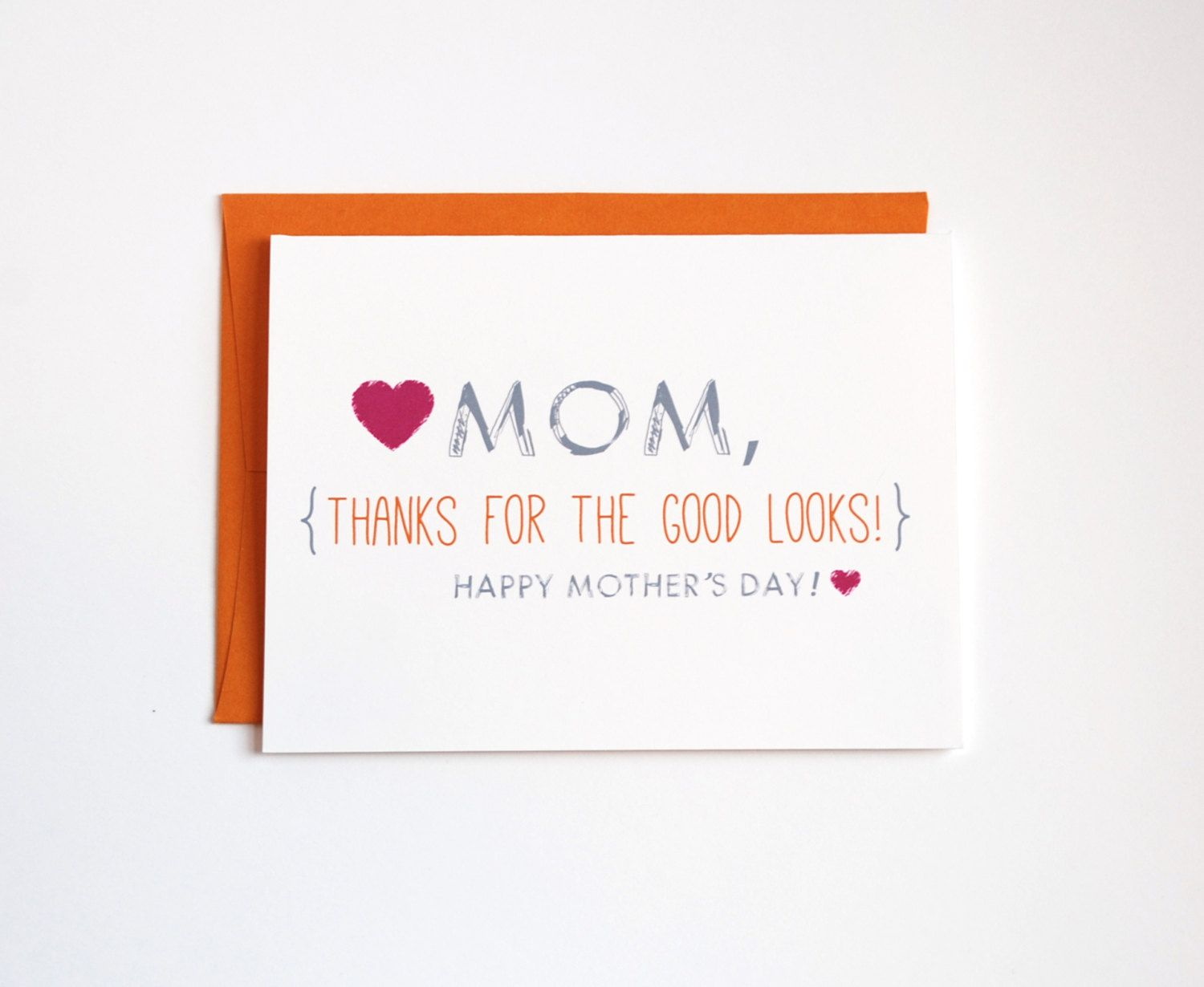 Mothers day card mom thanks for the good looks funny Good ideas for mothers day card