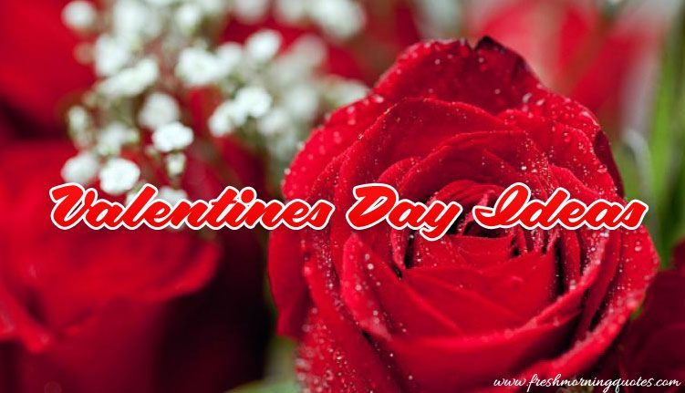 Romantic Valentines Day Ideas For Her Is The List Of Some Ways To