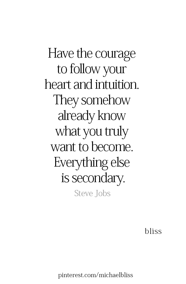 Pin By Kara Harte On Wish I Said That Intuition Quotes Following Your Heart Quotes Fearless Quotes