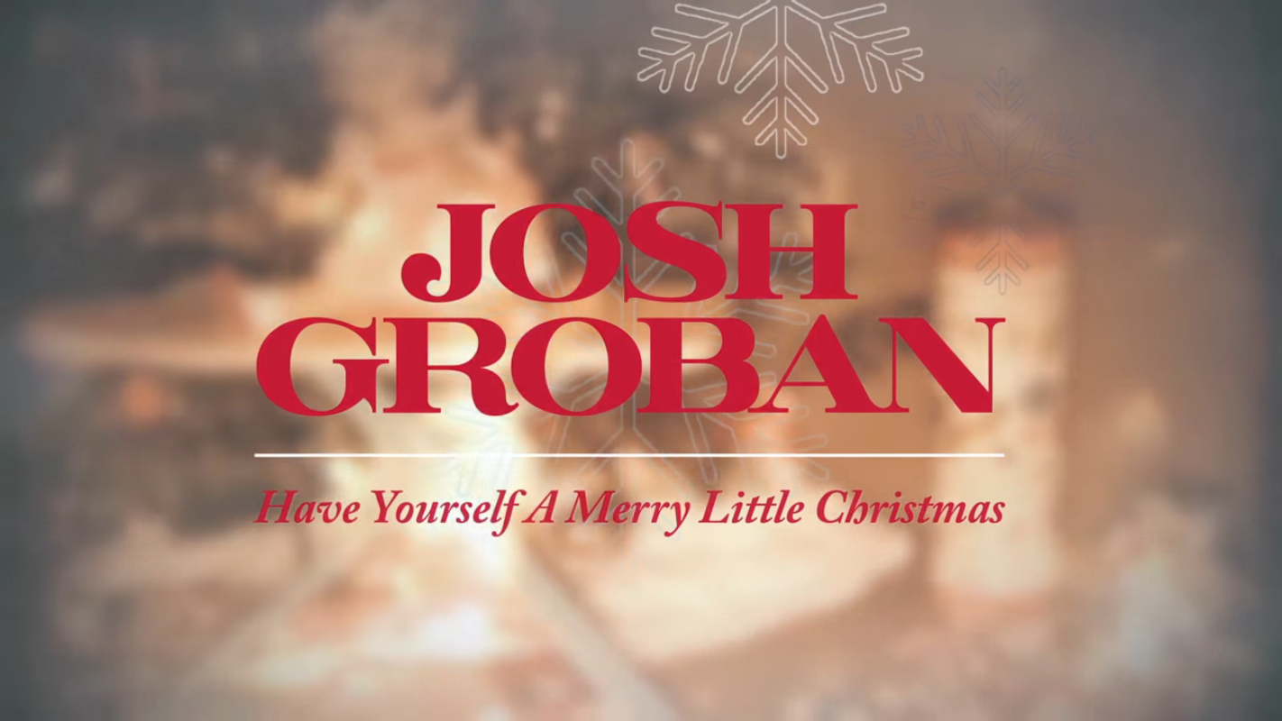 Josh Groban - Have Yourself A Merry Little Christmas [Official Lyric ...